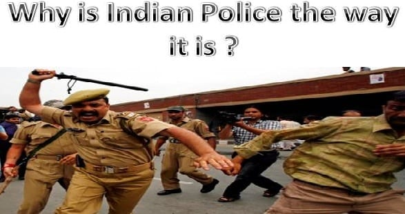Why is Indian police so corrupted ?